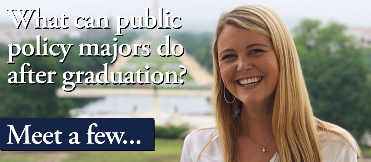 What can public policy majors do after graduation? Meet a few...